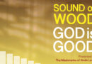 Sound of Wood, God is Good